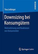 Downsizing bei Konsumgütern  - Tina Leibinger