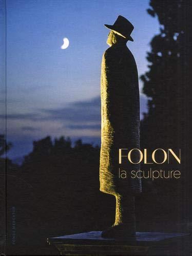 Folon ; la sculpture