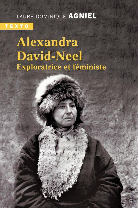Alexandra David Neel ; exploratrice et féministe