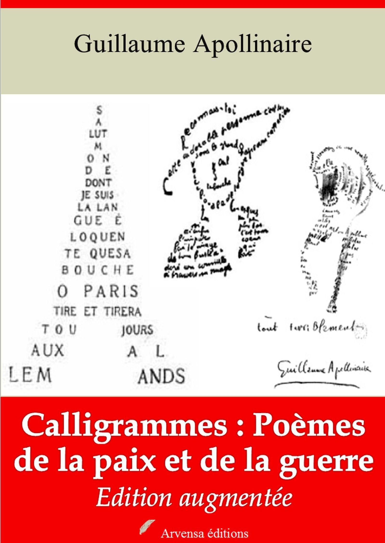 Calligrammes : poèmes de la paix et de la guerre - suivi d'annexes