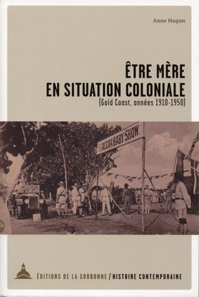être mère en situation coloniale ; (Gold Coast, années 1910-1950)