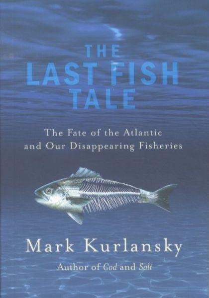 The last fish tale - the fate of the atlantic and our disappearing fisheries