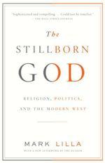 The Stillborn God  - Mark Lilla