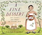 A Fine Dessert: Four Centuries, Four Families, One Delicious Treat  - Emily Jenkins