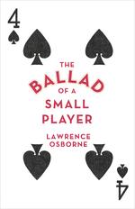 Vente Livre Numérique : The Ballad of a Small Player  - Lawrence Osborne