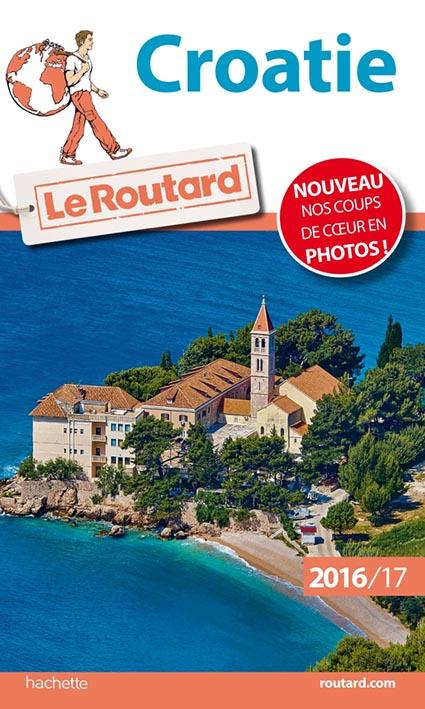 Guide du Routard ; Croatie (édition 2016/2017)
