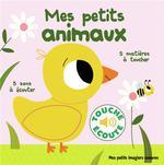 Couverture de Mes Petits Animaux - 5 Matieres A Toucher, 5 Sons A Ecouter
