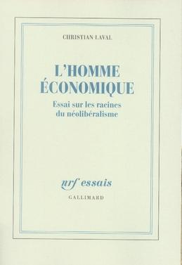 L'homme économique ; essai sur les racines du néolibéralisme
