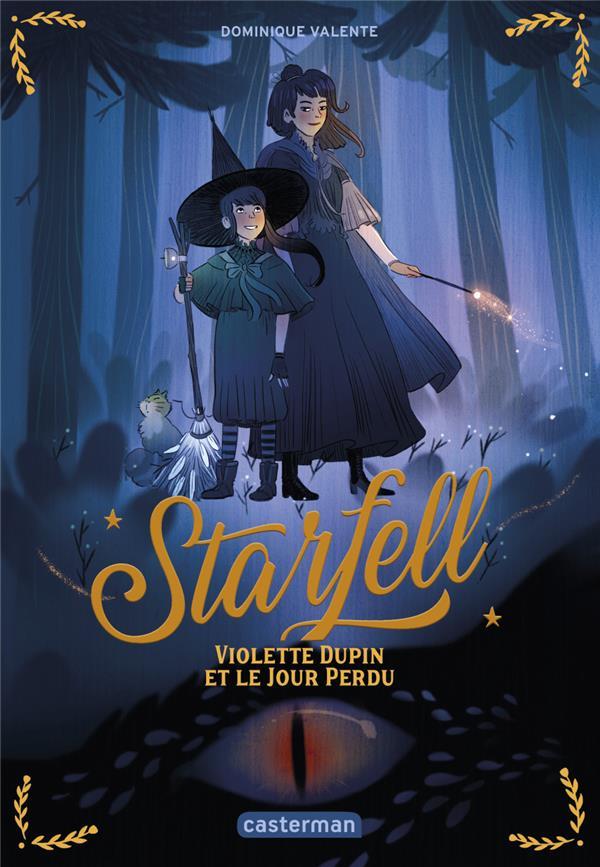 Starfell T.1 ; Violette Dupin et le jour perdu