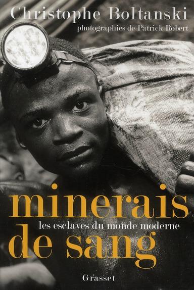 Minerais de sang ; les esclaves du monde moderne