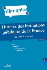 Histoire des institutions publiques de la France de 1789 à nos jours - 11e ed.  - Pierre Villard - Louis-Augustin Barrière