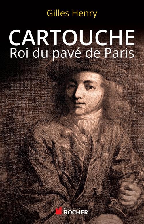 Cartouche ; roi du pavé de Paris