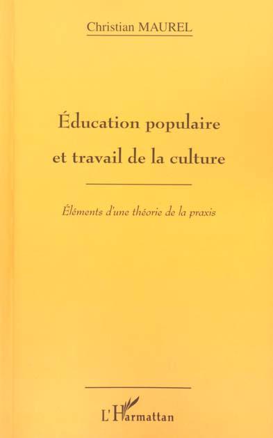Education populaire et travail de la culture - elements d'une theorie de la praxis