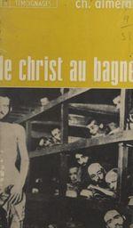Le Christ au bagne  - Charles Almeras