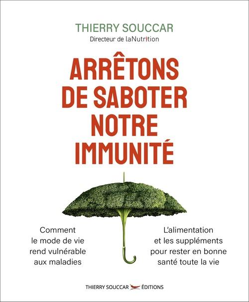 Arrêtons de saboter notre immunité