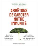 Vente Livre Numérique : Arrêtons de saboter notre immunité  - Thierry Souccar