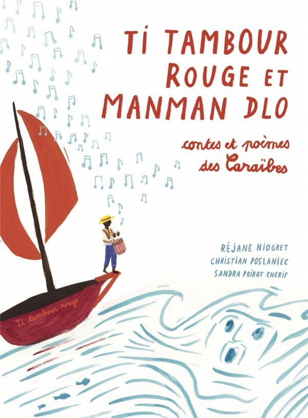 Ti tambour rouge et manman Dlo ; contes et poèmes des Caraïbes