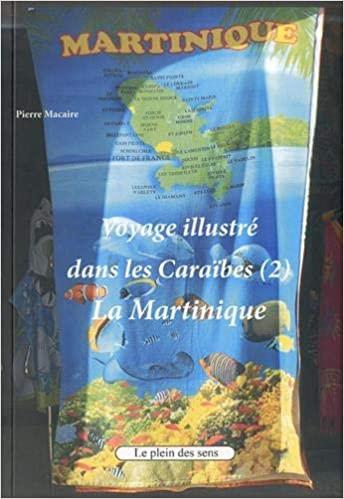 Voyage illustré dans les Caraïbes t.2; la Martinique