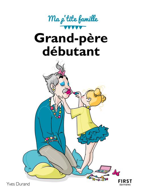 Grand-père débutant (3e édition)