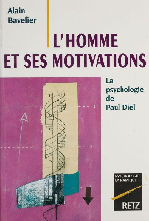 L'homme et ses motivations ; la psychologie de paul diel