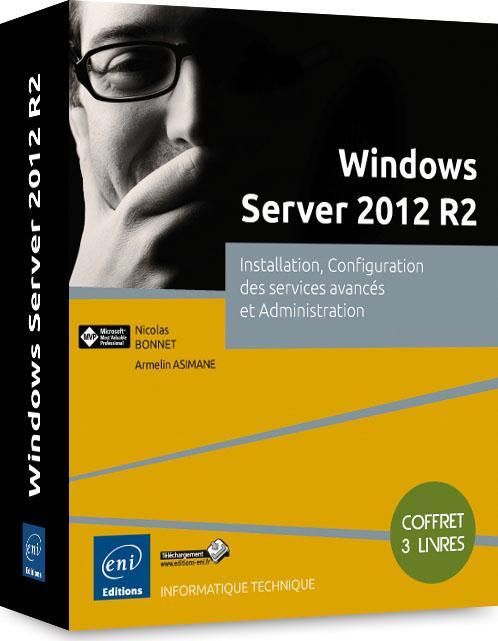 Windows Server 2012 R2 ; coffret ; installation, configuration des services avancés et administration
