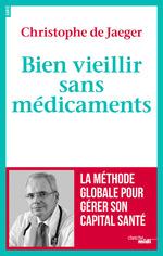 Vente EBooks : Bien vieillir sans médicaments  - Christophe de JAEGER