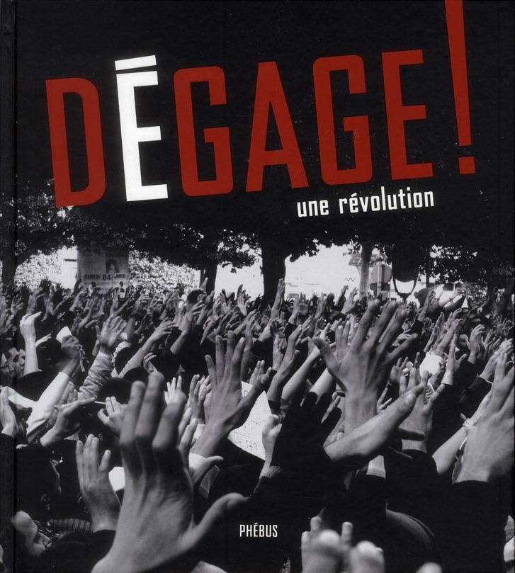 Dégage ! ; une révolution