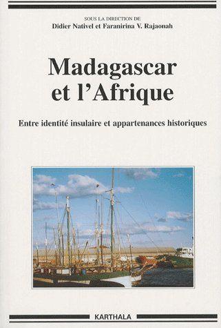 Madagascar et l'Afrique ; entre identité insulaire et appartenances historiques