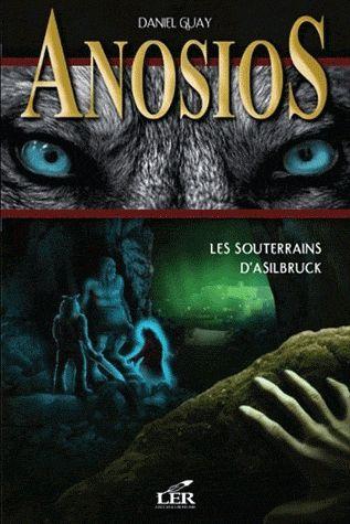 Anosios t.3 ; les souterrains d'Asilbruck
