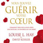 Vente AudioBook : Vous pouvez guérir votre coeur  - David Kessler