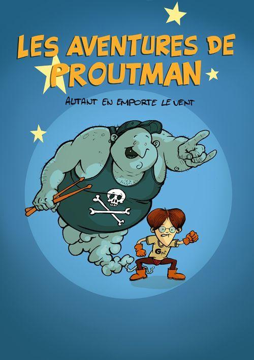 Les aventures de Proutman T.1 ; autant en emporte le vent