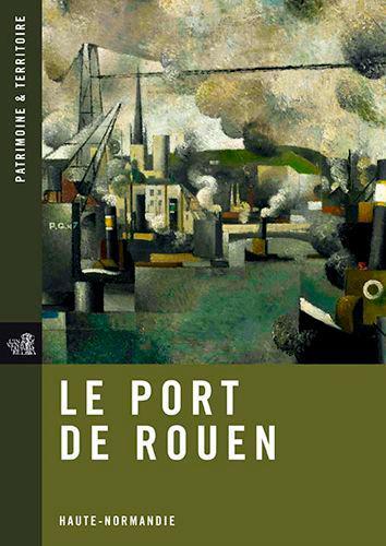 Le port de Rouen ; Haute-Normandie