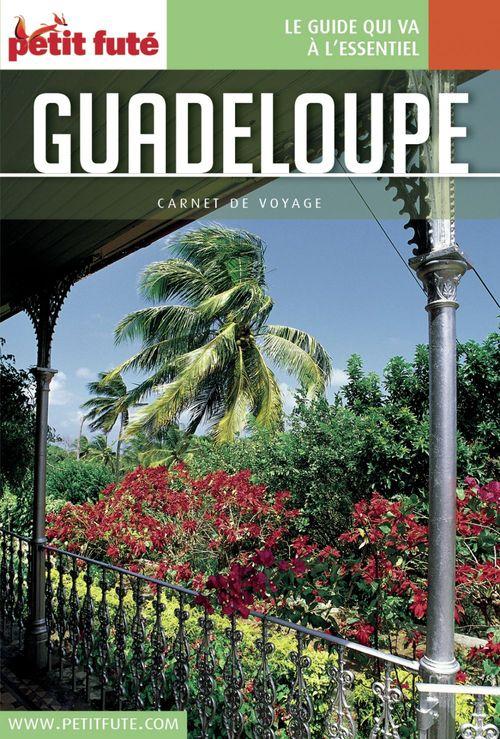 GUIDE PETIT FUTE ; CARNETS DE VOYAGE ; Guadeloupe (édition 2015)