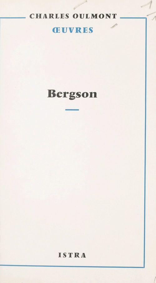 En écoutant et en lisant Bergson