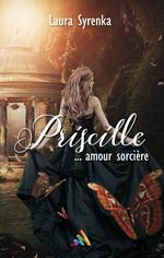 Priscille ... amour sorcière   Livre lesbien, roman lesbien  - Laura Syrenka