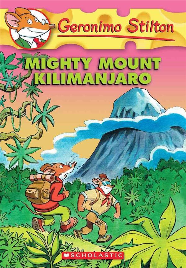 Mighty Mount Kilimanjaro ; geronimo Stilton