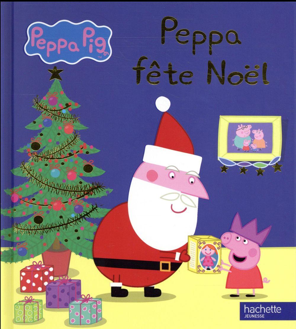 Peppa Pig ; Peppa fête Noël