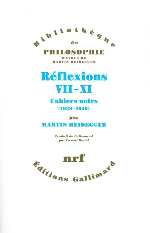 Réflexions t.7 à 11 ; cahiers noirs (1938-1939)