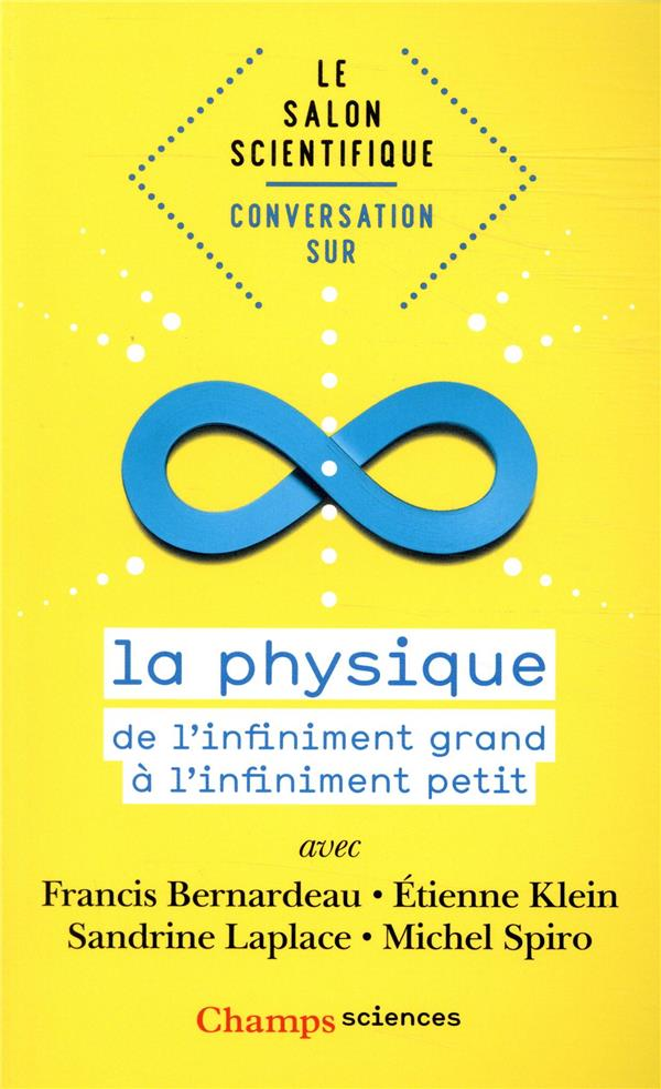 Conversation sur la physique ; de l'infiniment grand à l'infiniment petit