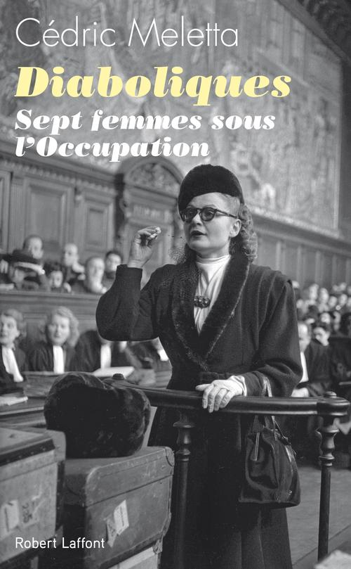 Diaboliques ; sept femmes sous l'Occupation