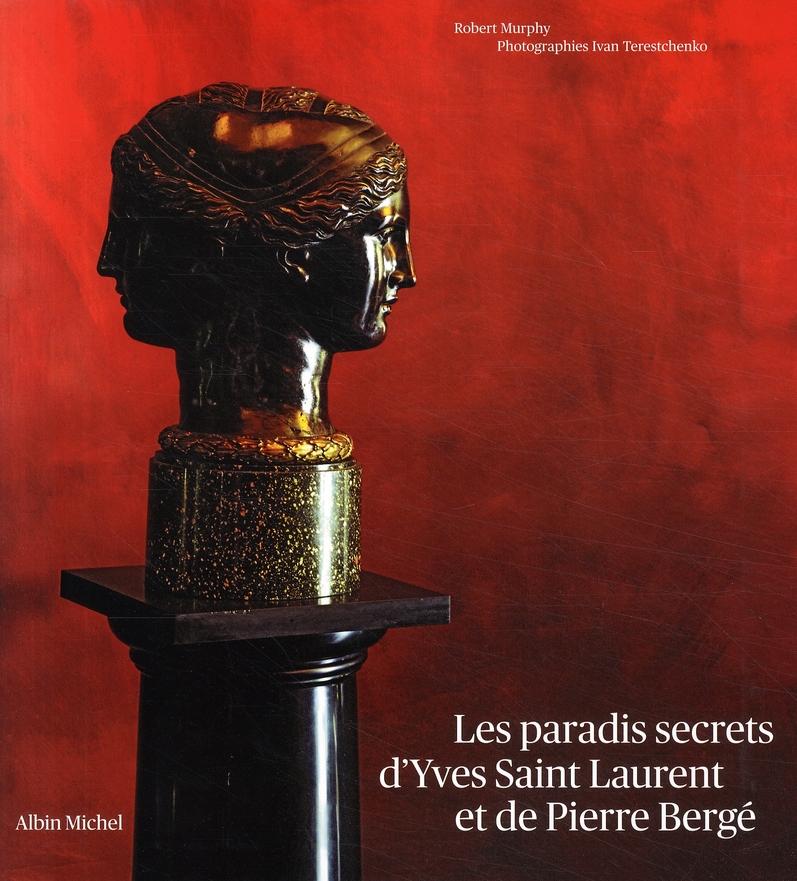 Les Paradis Secrets D'Yves Saint Laurent Et Pierre Berge