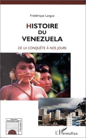 Histoire du vénézuela de la conquête à nos jours