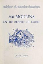 500 moulins entre Besbre et Loire  - Jean Canard