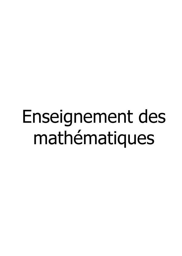 Enseignement des mathématiques ; de la sixième à la terminale
