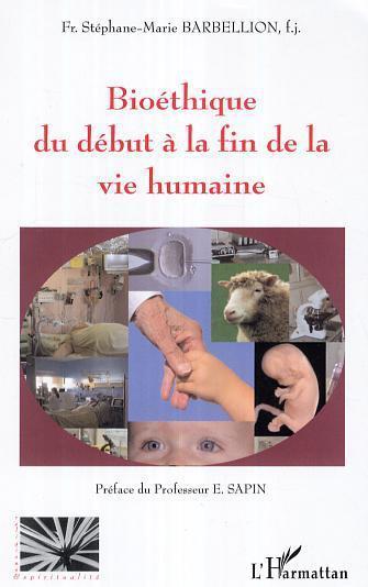 Bioéthique du début à la fin de la vie humaine