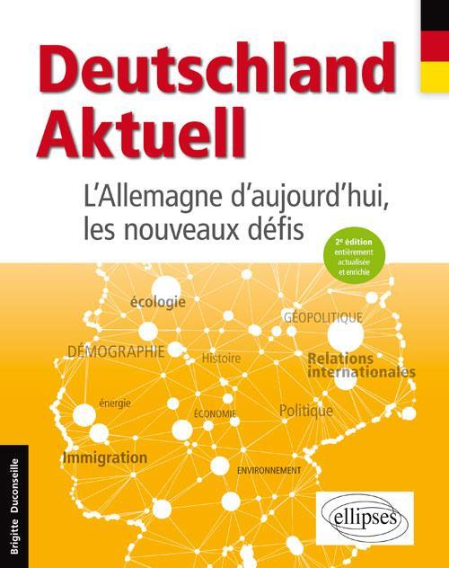 Deutschland aktuell ; l'Allemagne d'aujourd'hui, les nouveaux défis (2e édition)