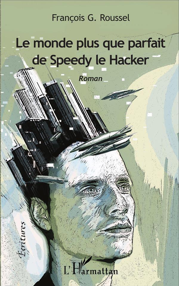 Le monde plus que parfait de Speedy le Hacker
