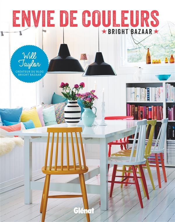 Envie de couleurs ; Bright Bazaar