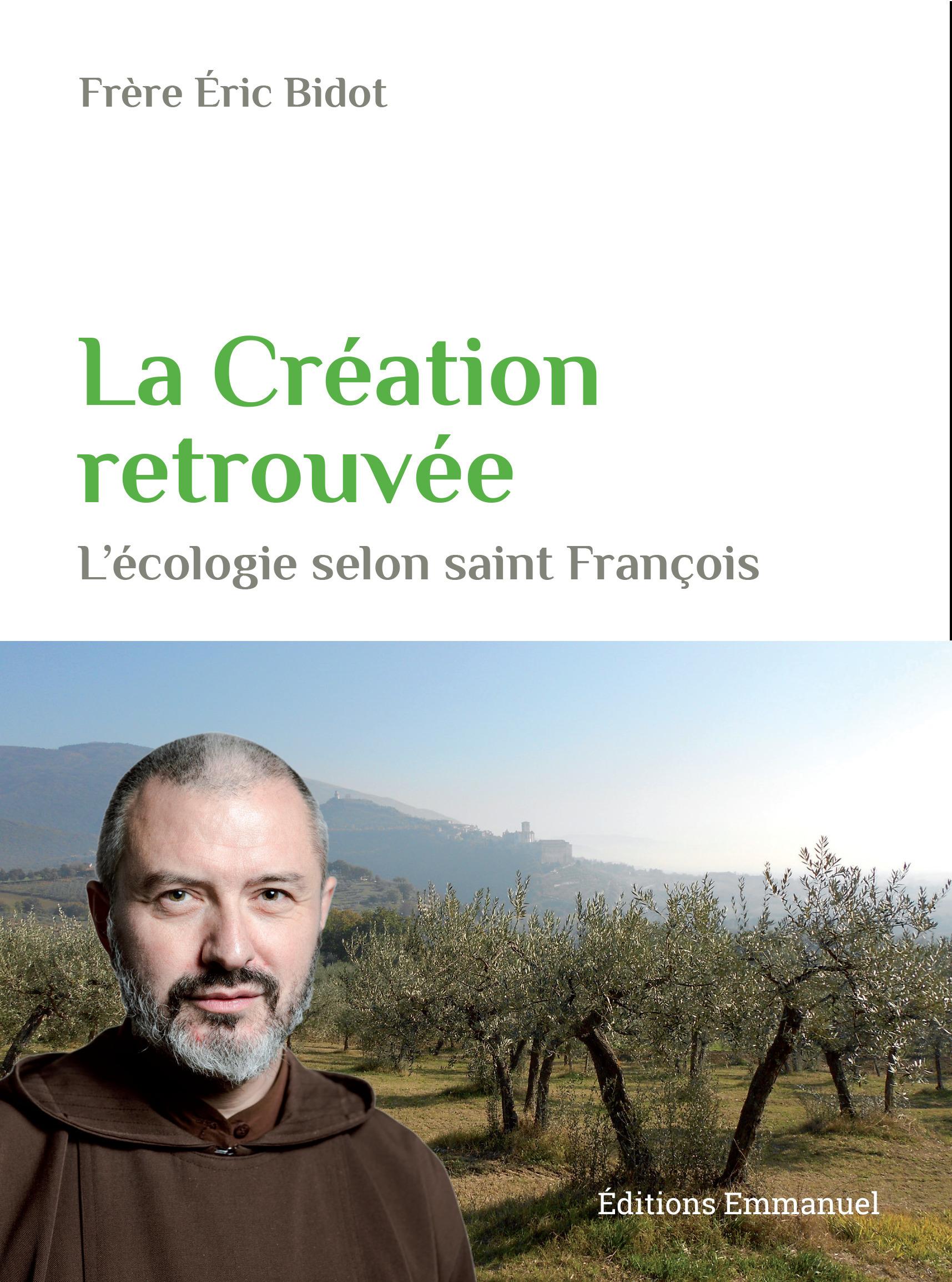 la création retrouvée ; l'écologie selon saint François