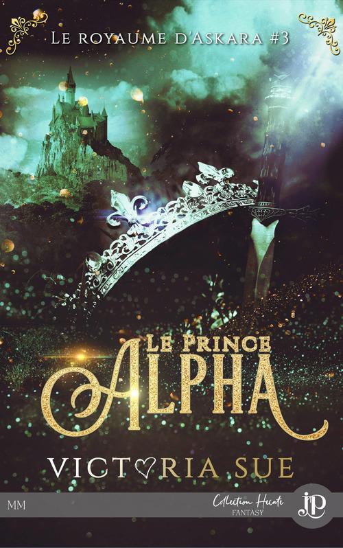 Le royaume d'Askara t.3 ; le prince Alpha